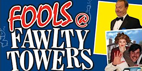 Fools at Fawlty Towers Comedy Dining Norwich tickets