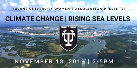 Rising Sea Levels & Climate Change | How Tulane is helping! tickets
