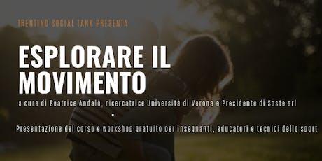 ESPLORARE IL MOVIMENTO - workshop per educatori e tecnici dello sport biglietti