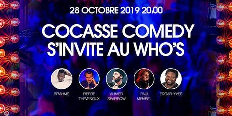 Le Cocasse Comedy s'invite au Who's #2 billets