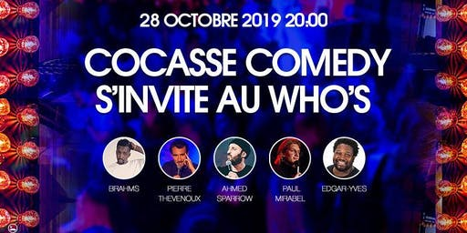 Le Cocasse Comedy s'invite au Who's #2
