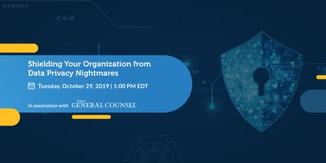 Shielding Your Organization from Data Privacy Nightmares (Webinar) tickets