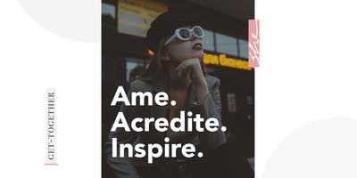 Get-Together: Ame. Acredite. Inspire.