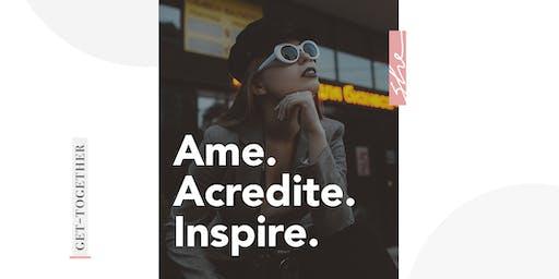 Get-Together: Ame. Acredite. Inspire.