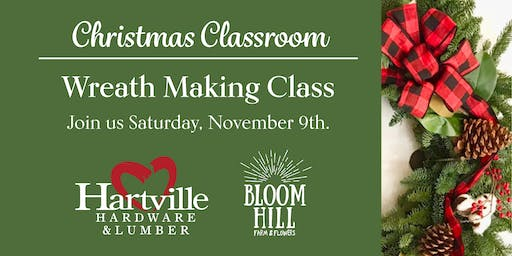 Hartville Hardware + Bloom Hill Farm - Holiday Wreath Making Classes