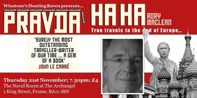 Hunting Raven presents... Rory MacLean: Pravda Ha Ha
