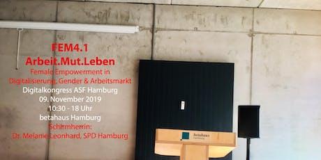 AsF Hamburg: Fem4.1-Arbeit.Mut.Leben Female Empowerment in Digitalisierung Tickets