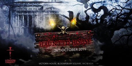 HAUNTED HOUSE [Soiree + Show + After-Party] @ The London Cabaret Club tickets
