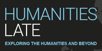 Humanities Late