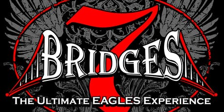 7 Bridges the Ultimate Eagles Experience tickets