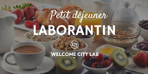 Petit déjeuner laborantin | Welcome City Lab