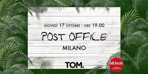 Post Office @ TOM | 17 ottobre 2019