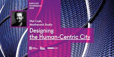 Mat Cash, Heatherwick Studio: Designing the Human-Centric City