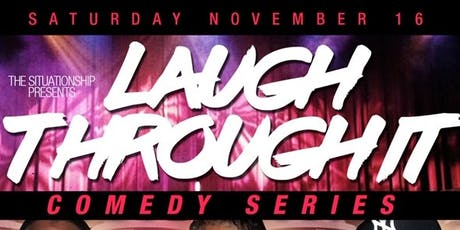 """Laugh Through It"" Comedy Series tickets"