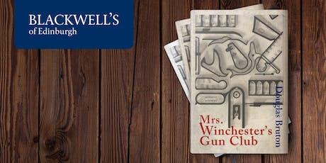 Mrs Winchester's Gun Club with Douglas Bruton tickets