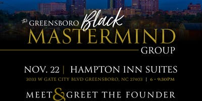 The Greensboro Black MasterMind Group Meet & Greet