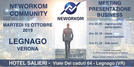 MEETING PRESENTAZIONE BUSINESS - NEWORKOM COMMUNITY - LEGNAGO (VR)