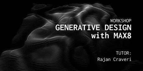 Generative Design with Max8 | Workshop con Rajan Craveri biglietti