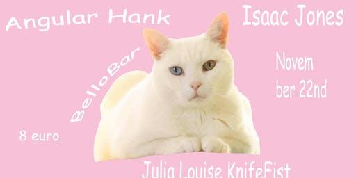 Isaac Louise HankFist - Isaac Jones, Julia Louise KnifeFist & Angular Hank
