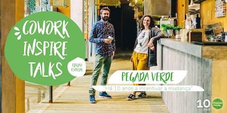 Cowork Inspire Talks - Edição Especial 10 Anos Pegada Verde bilhetes