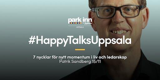 #HappyTalksUppsala – 7 nycklar för nytt momentum i liv och ledarskap