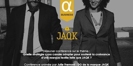 Déjeuner conférence du club Alpha avec Julie Fremont - DG de la marque JAQK billets
