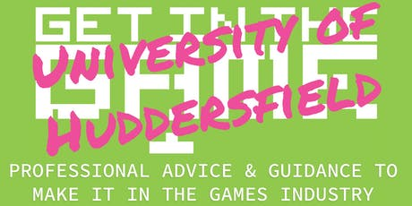 Get in the Game Careers Talks; University of Huddersfield  tickets