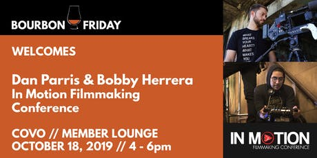 Bourbon Friday - In Motion Filmmaking Conference tickets