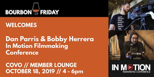 Bourbon Friday - In Motion Filmmaking Conference