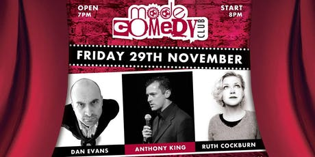 Mode Comedy Club: Dan Evans - Anthony King - Ruth Cockburn tickets
