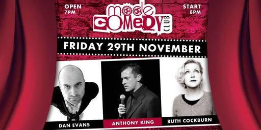 Mode Comedy Club: Dan Evans - Anthony King - Ruth Cockburn