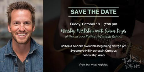 Worship Workshop with Aaron Keyes (10,000 Fathers Worship School) tickets