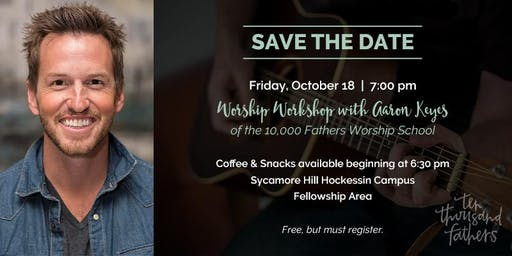 Worship Workshop with Aaron Keyes (10,000 Fathers Worship School)