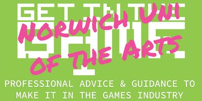 Get in the Game Careers Talks; Norwich University of the Arts