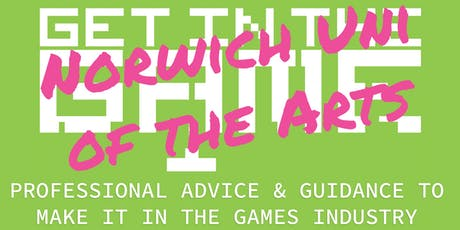 Get in the Game Careers Talks; Norwich University of the Arts tickets