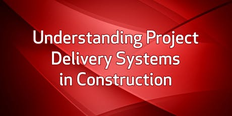 Understanding Project Delivery Systems In  Construction tickets