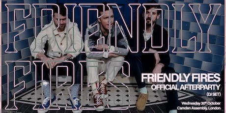 Friendly Fires Official Afterparty tickets