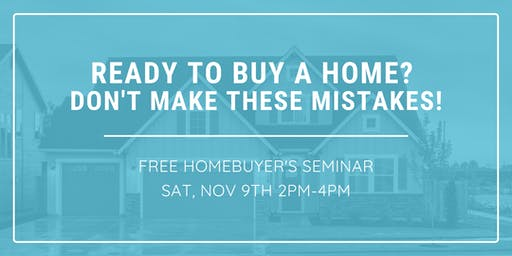 Don't Make These Mistakes When Buying Your Next Home!