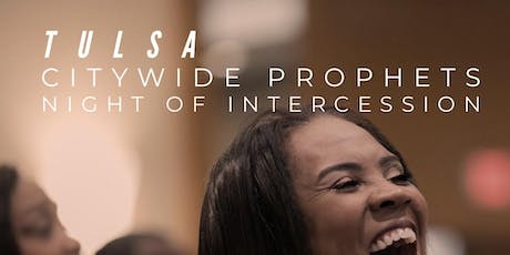 TULSA Citywide Prophets Night of Intercession tickets