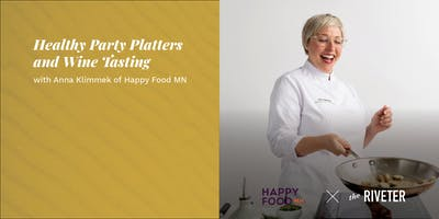 Healthy Party Platters and Wine Tasting with Anna Klimmek of Happy Food MN