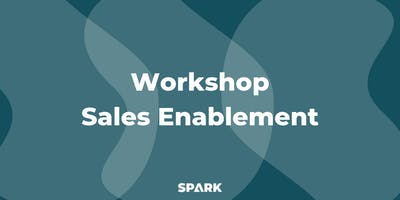 Sales Enablement Workshop - SPARK Agency