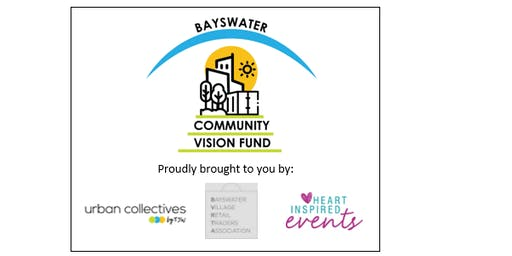 Bayswater Community Vision Fund - Open Public Presentation