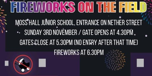 Moss Hall Schools' Association  (MHSA) Fireworks on the Field