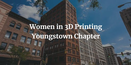 Women in 3DPrinting Youngstown Meet Up