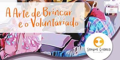 A Arte de Brincar e o Voluntariado