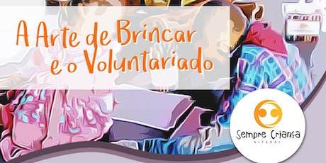 A Arte de Brincar e o Voluntariado tickets