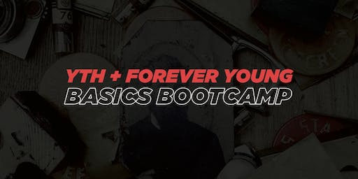 YOUTH & Forever Young Basics Bootcamp