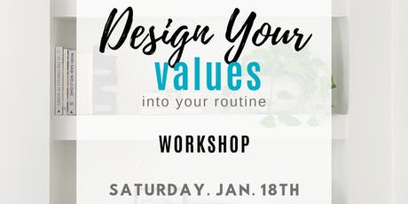 Design Your Values Into Your Routine tickets