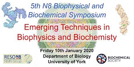 5th N8 Biophysical and Biochemical Symposium tickets