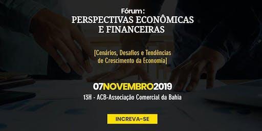 FÓRUM: PERSPECTIVAS ECONÔMICAS E FINANCEIRAS
